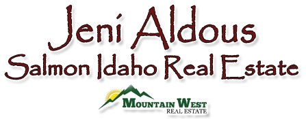 Jeni Aldous - Your number one source for Lemhi County Real Estate, Salmon Idaho Real Estate, and riv...